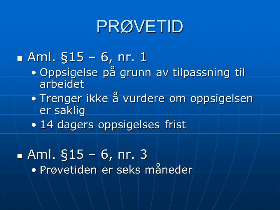 PRØVETID Aml. §15 – 6, nr. 1 Aml. §15 – 6, nr. 3