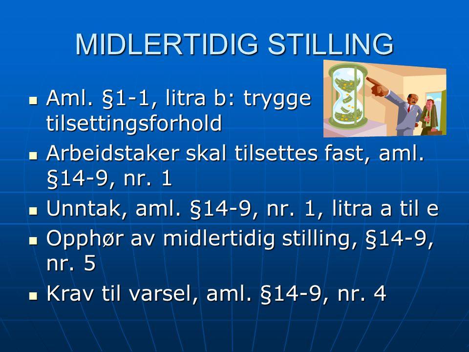 MIDLERTIDIG STILLING Aml. §1-1, litra b: trygge tilsettingsforhold