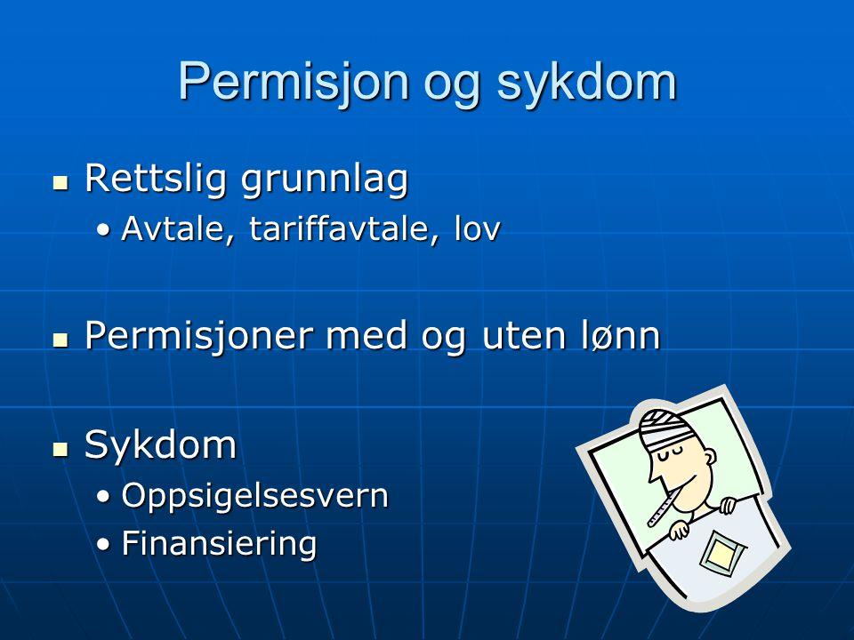 Permisjon og sykdom Rettslig grunnlag Permisjoner med og uten lønn