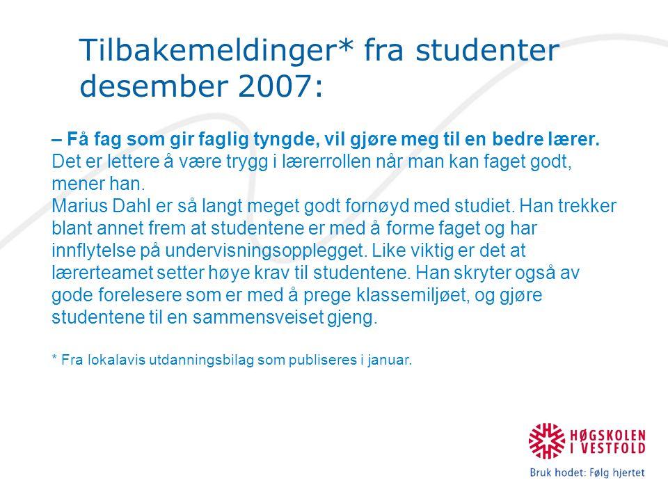 Tilbakemeldinger* fra studenter desember 2007: