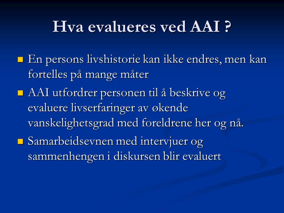 Hva evalueres ved AAI En persons livshistorie kan ikke endres, men kan fortelles på mange måter.