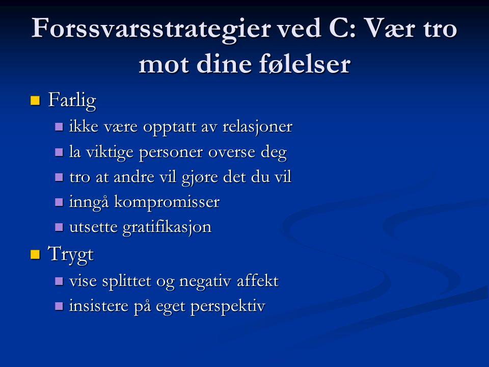 Forssvarsstrategier ved C: Vær tro mot dine følelser