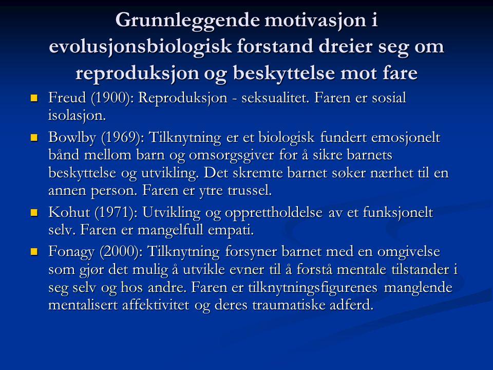 Grunnleggende motivasjon i evolusjonsbiologisk forstand dreier seg om reproduksjon og beskyttelse mot fare