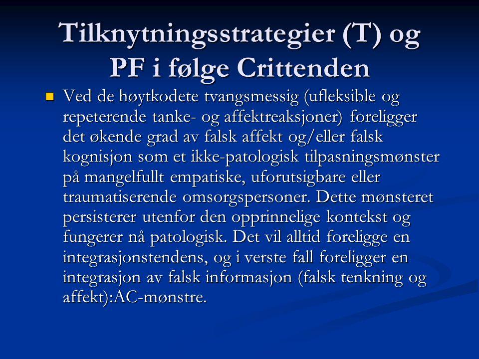 Tilknytningsstrategier (T) og PF i følge Crittenden