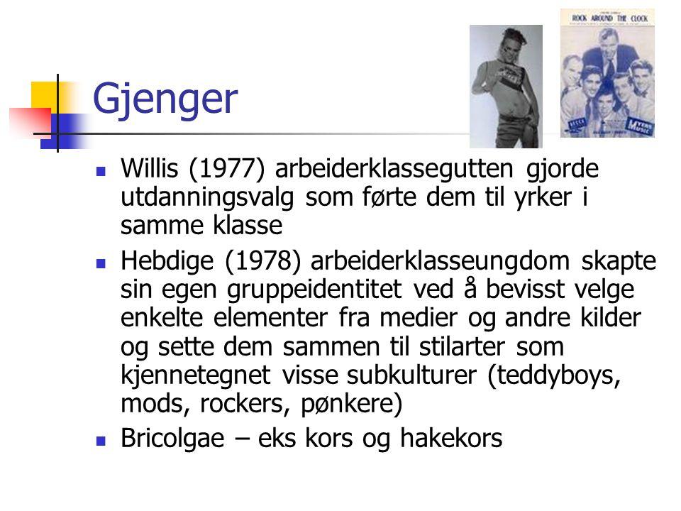 Gjenger Willis (1977) arbeiderklassegutten gjorde utdanningsvalg som førte dem til yrker i samme klasse.