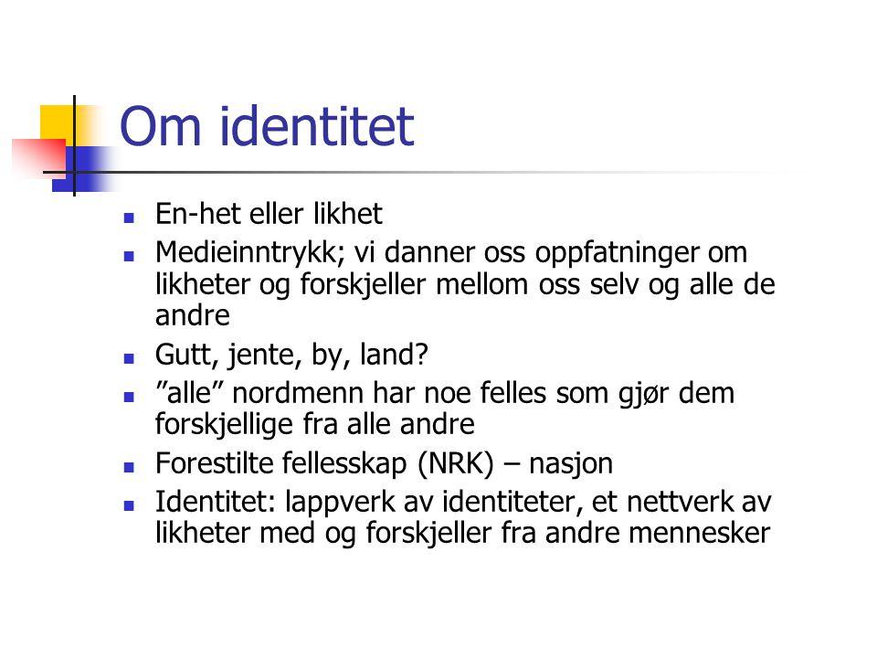 Om identitet En-het eller likhet