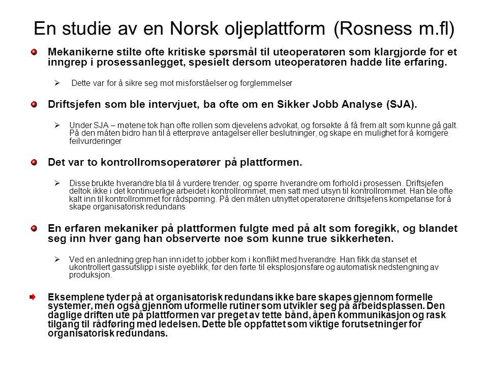 En studie av en Norsk oljeplattform (Rosness m.fl)