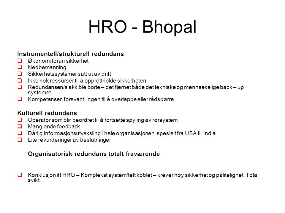 HRO - Bhopal Instrumentell/strukturell redundans Kulturell redundans