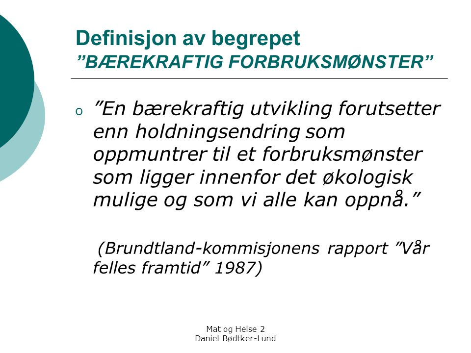 Definisjon av begrepet BÆREKRAFTIG FORBRUKSMØNSTER