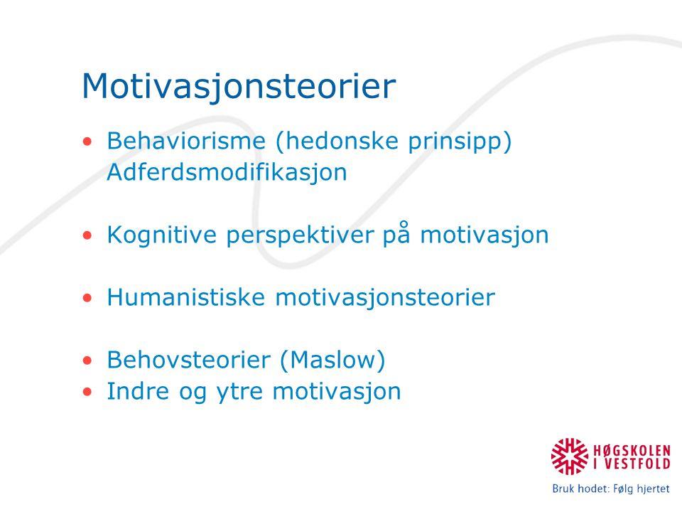 Motivasjonsteorier Behaviorisme (hedonske prinsipp)