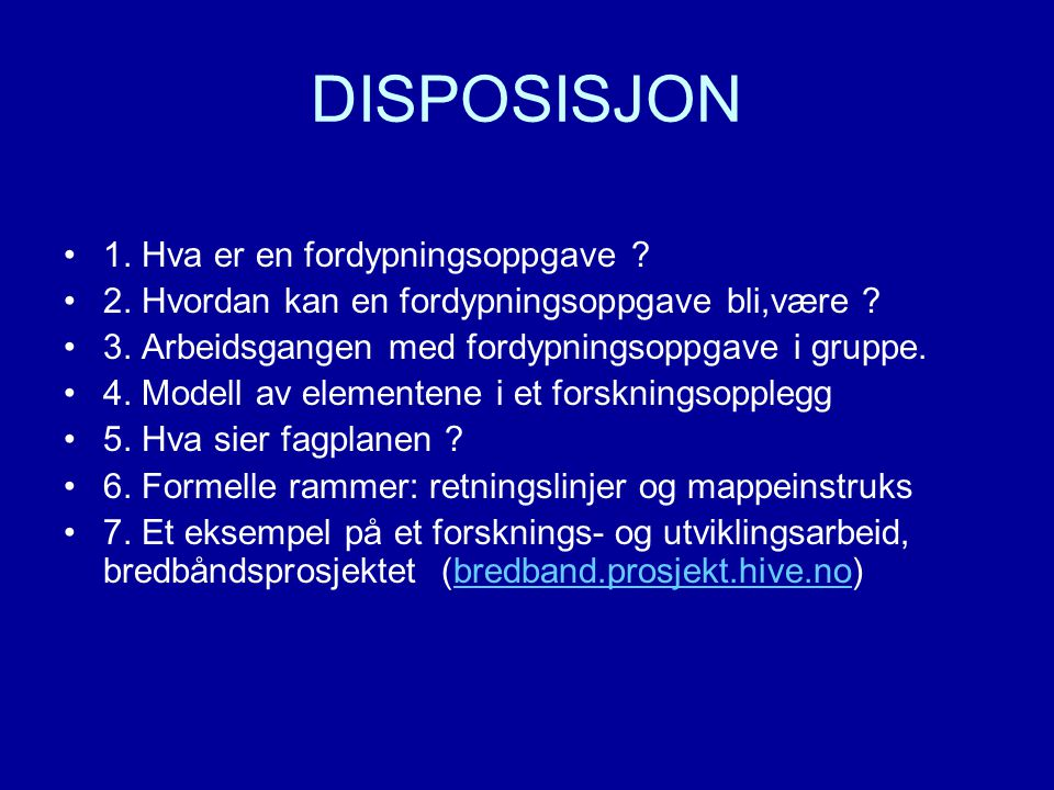 DISPOSISJON 1. Hva er en fordypningsoppgave