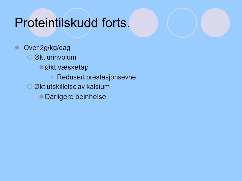 Proteintilskudd forts.