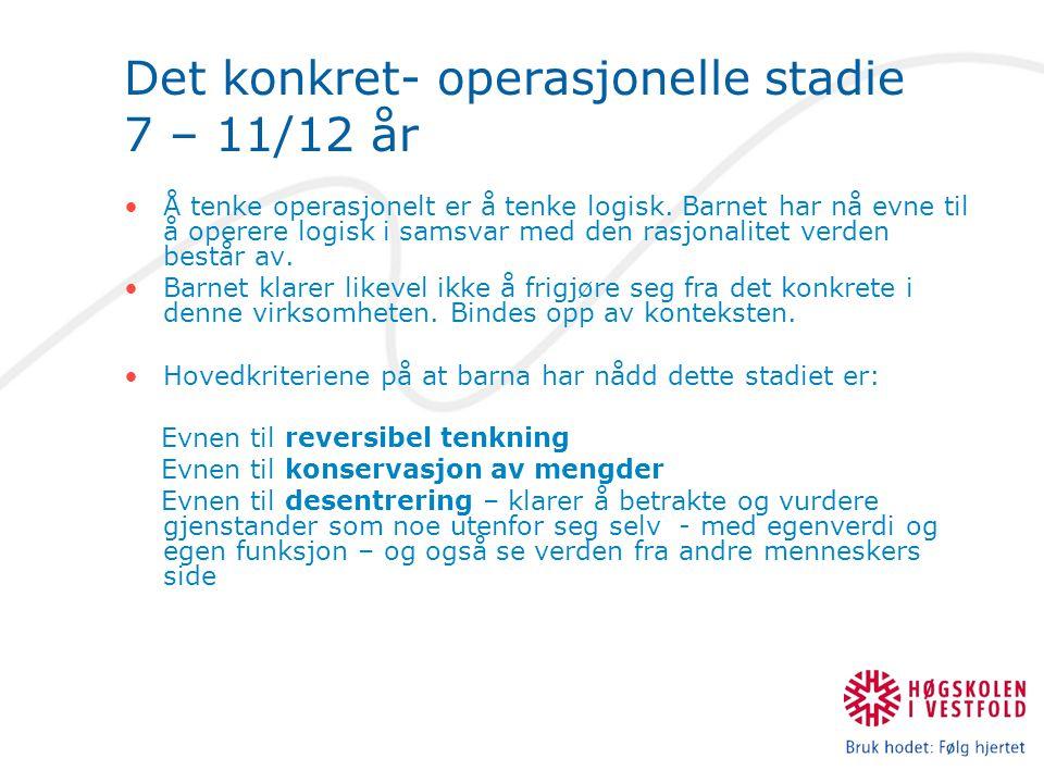 Det konkret- operasjonelle stadie 7 – 11/12 år