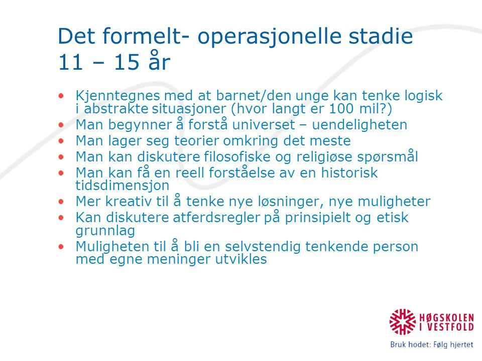 Det formelt- operasjonelle stadie 11 – 15 år