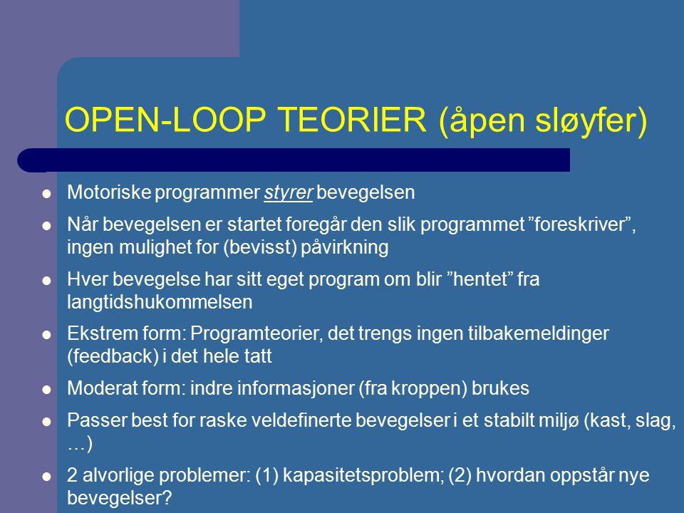 OPEN-LOOP TEORIER (åpen sløyfer)