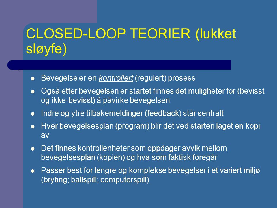 CLOSED-LOOP TEORIER (lukket sløyfe)