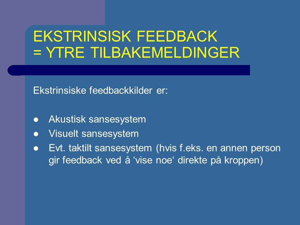 EKSTRINSISK FEEDBACK = YTRE TILBAKEMELDINGER