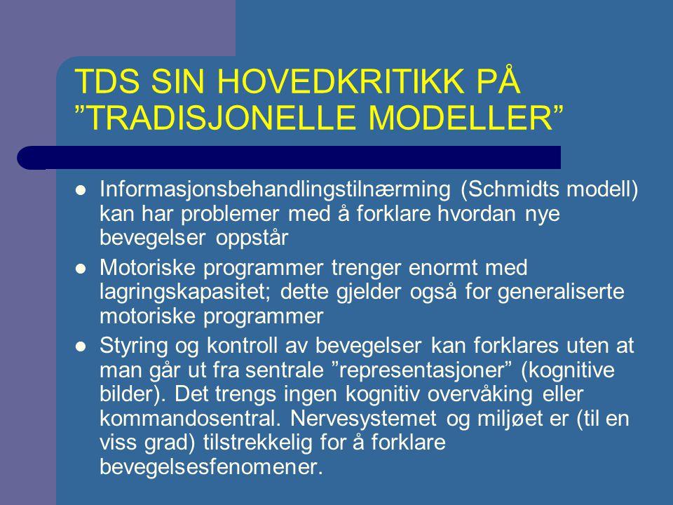 TDS SIN HOVEDKRITIKK PÅ TRADISJONELLE MODELLER