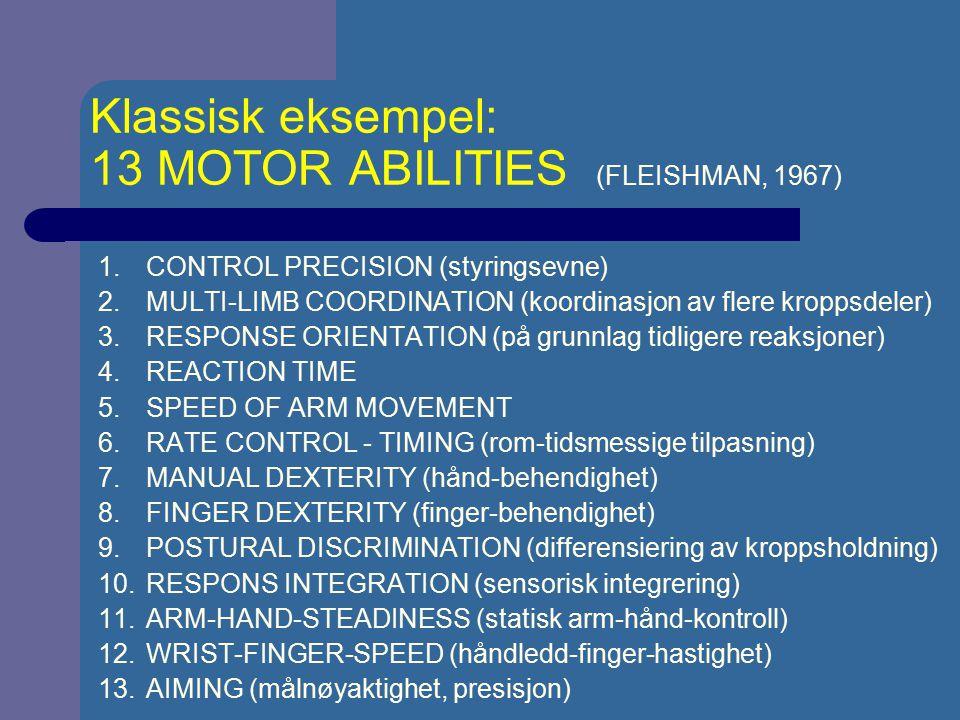 Klassisk eksempel: 13 MOTOR ABILITIES (FLEISHMAN, 1967)