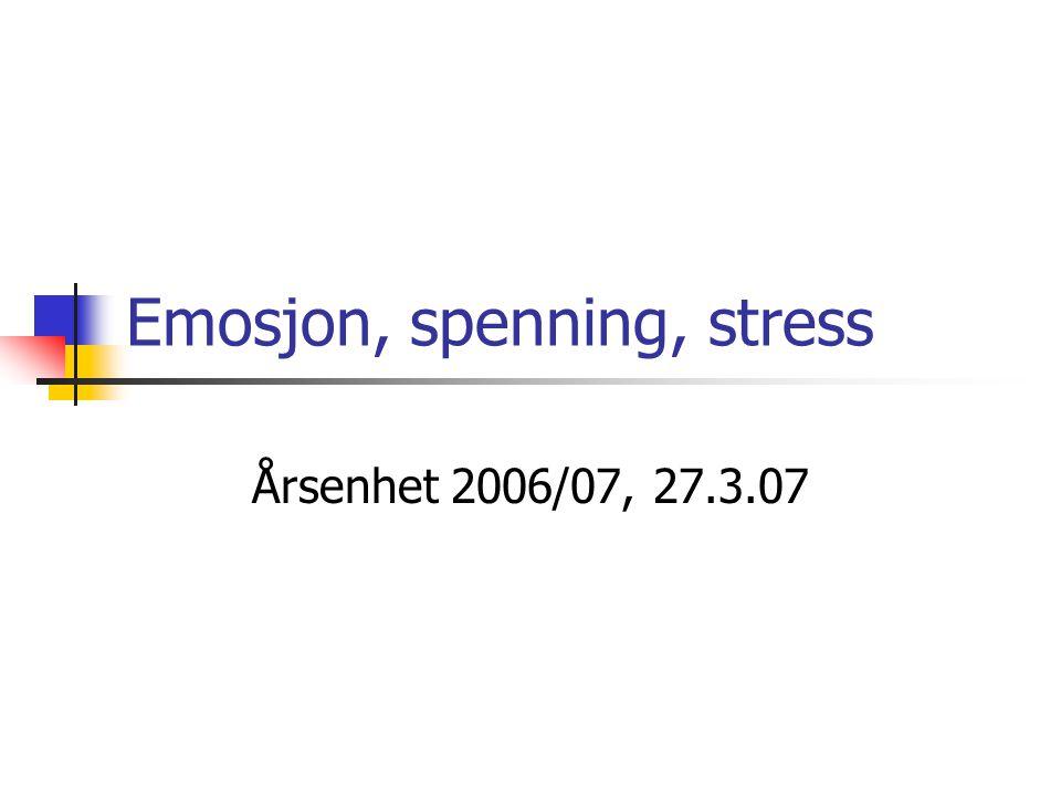 Emosjon, spenning, stress
