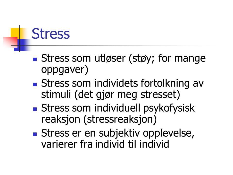 Stress Stress som utløser (støy; for mange oppgaver)