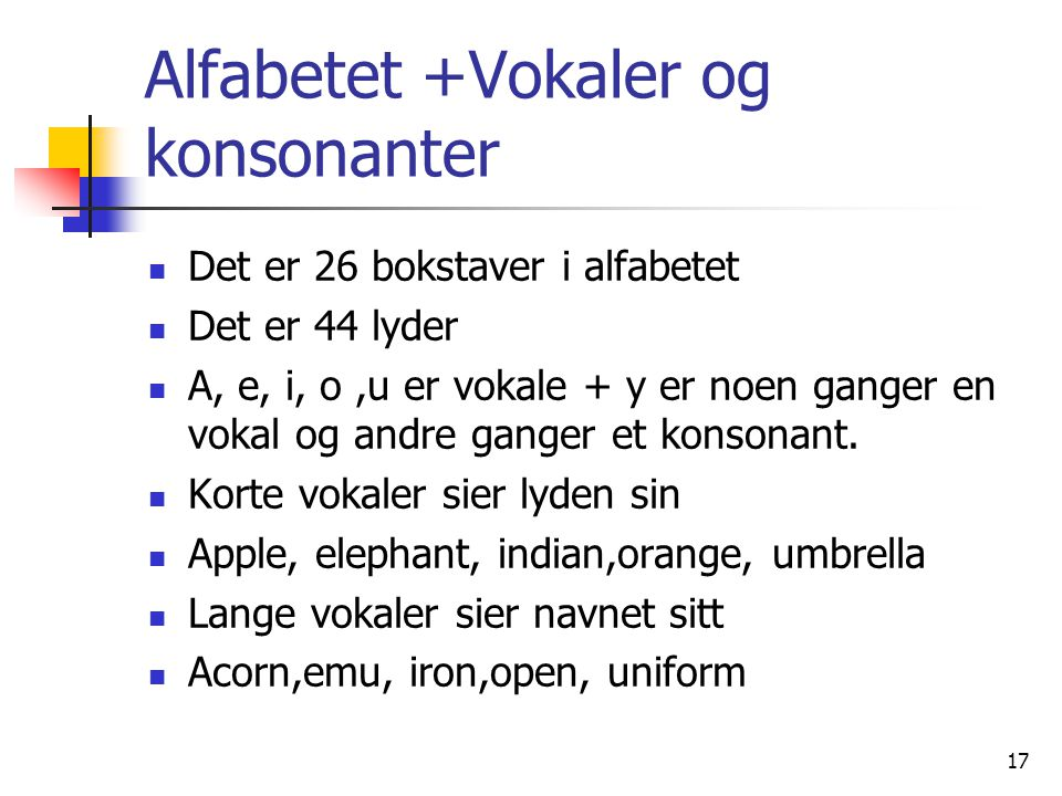 Alfabetet +Vokaler og konsonanter