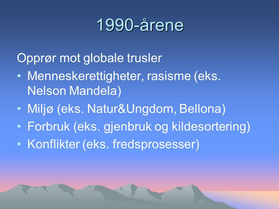 1990-årene Opprør mot globale trusler