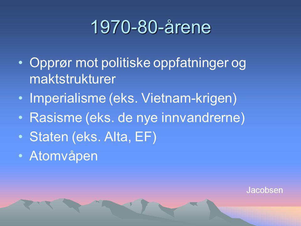 1970-80-årene Opprør mot politiske oppfatninger og maktstrukturer