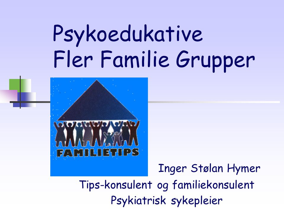 Psykoedukative Fler Familie Grupper