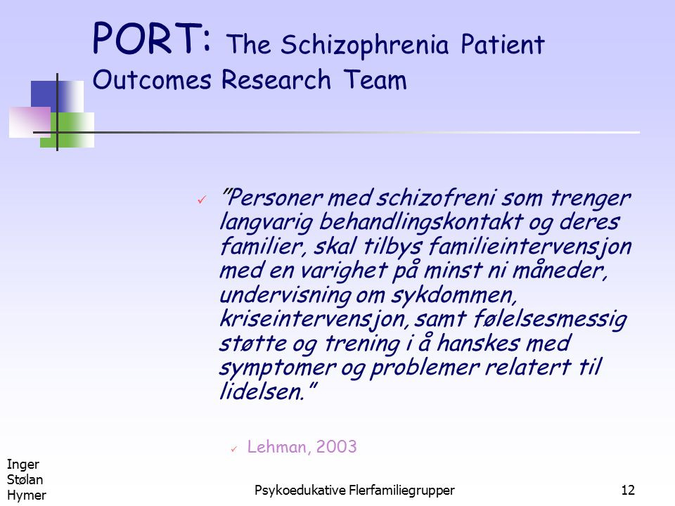 PORT: The Schizophrenia Patient Outcomes Research Team
