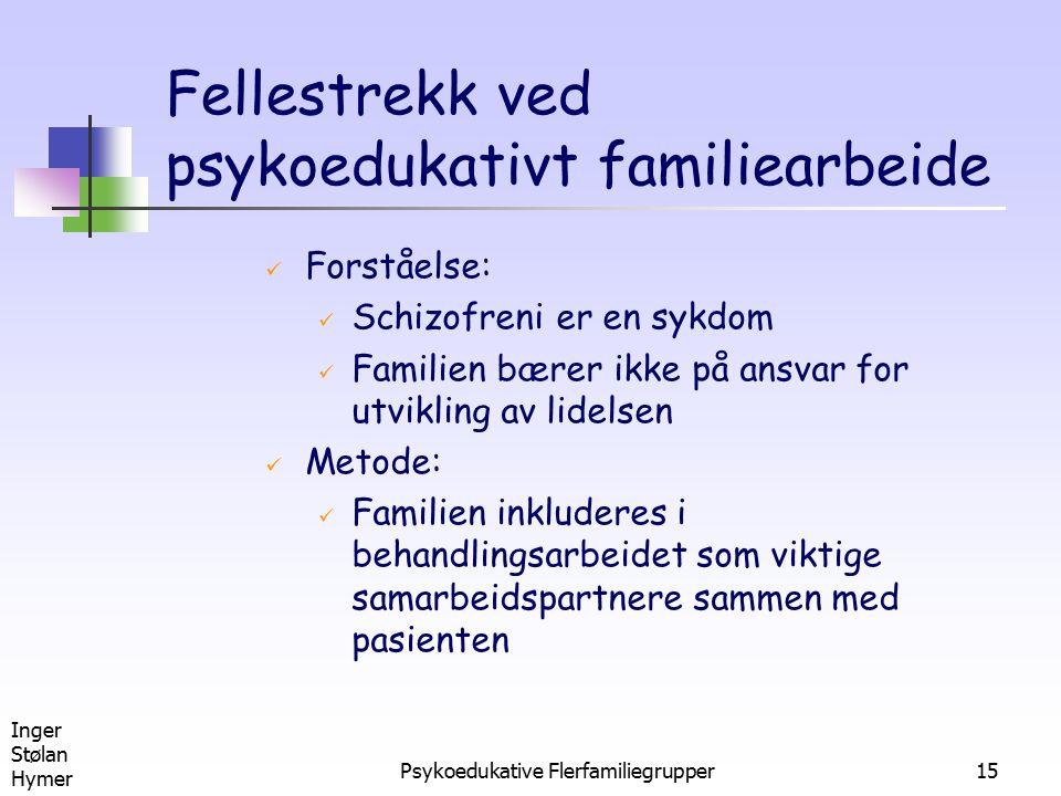 Fellestrekk ved psykoedukativt familiearbeide