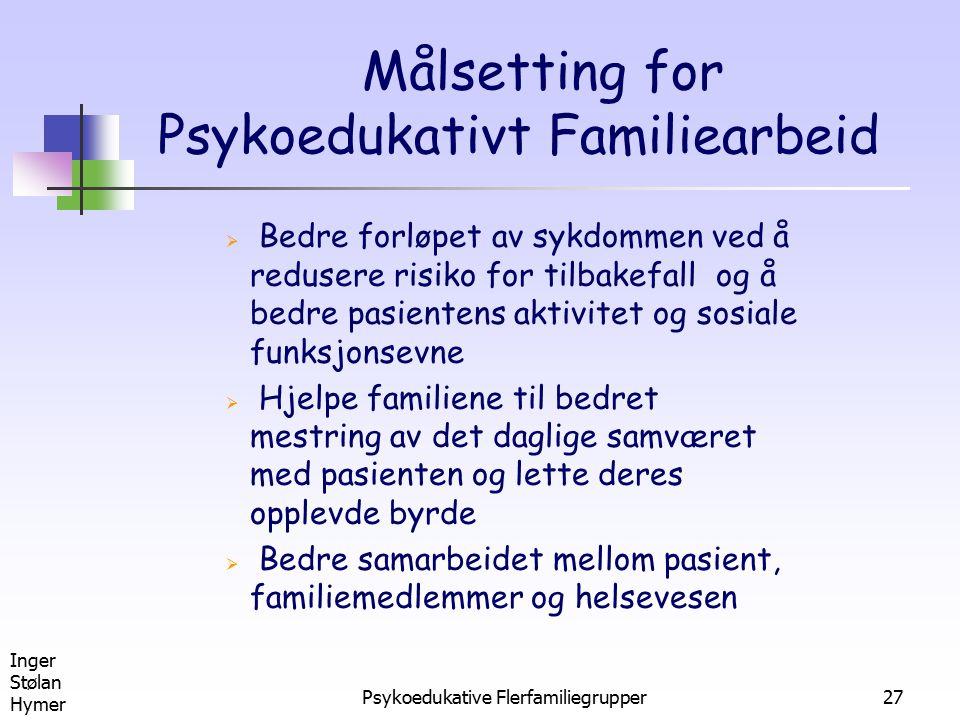 Målsetting for Psykoedukativt Familiearbeid