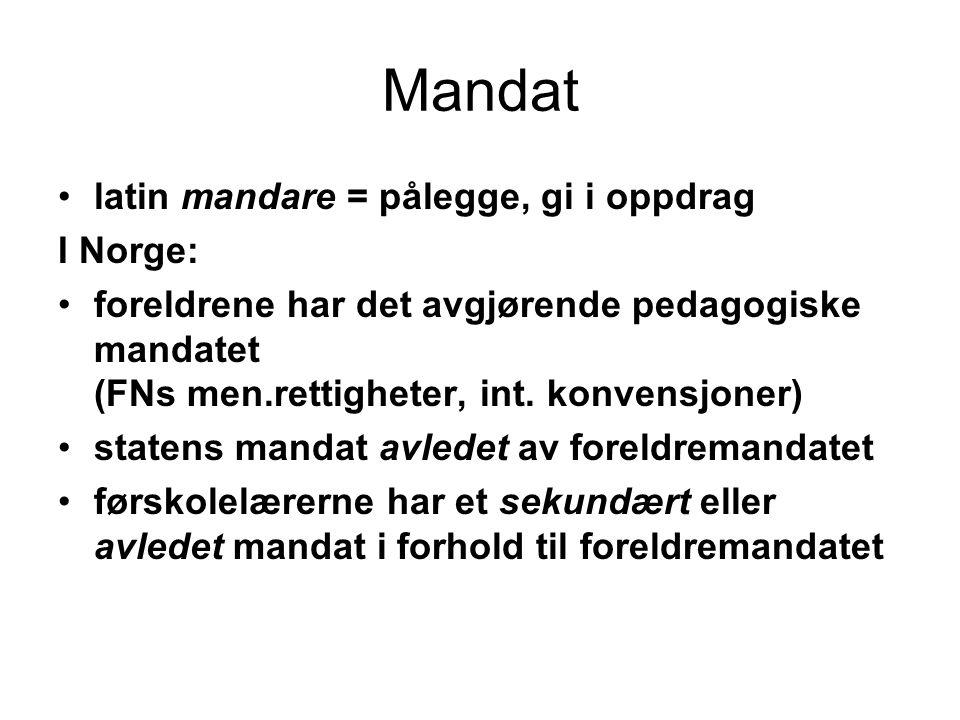 Mandat latin mandare = pålegge, gi i oppdrag I Norge: