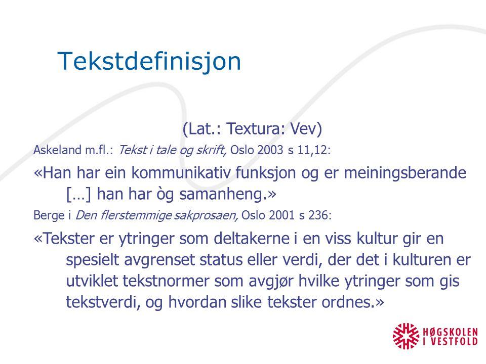 Tekstdefinisjon (Lat.: Textura: Vev)