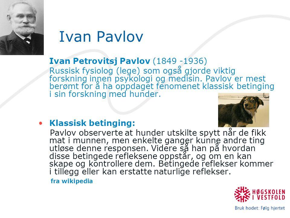 Ivan Pavlov Ivan Petrovitsj Pavlov (1849 -1936)