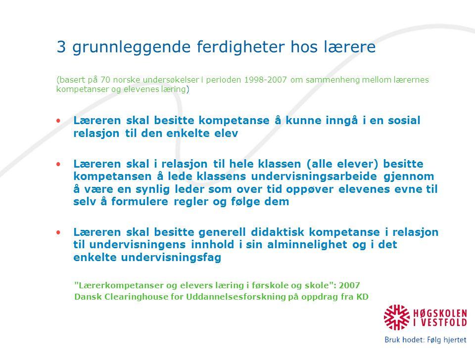 3 grunnleggende ferdigheter hos lærere (basert på 70 norske undersøkelser i perioden 1998-2007 om sammenheng mellom lærernes kompetanser og elevenes læring)