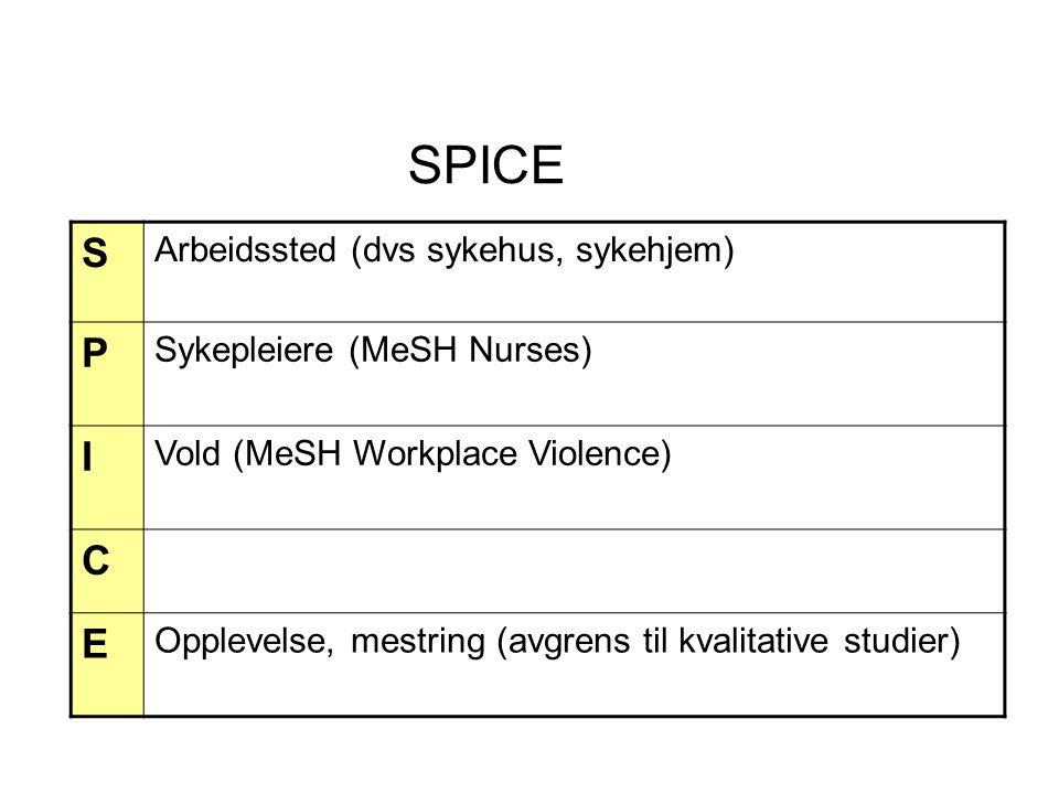 SPICE S P I C E Arbeidssted (dvs sykehus, sykehjem)