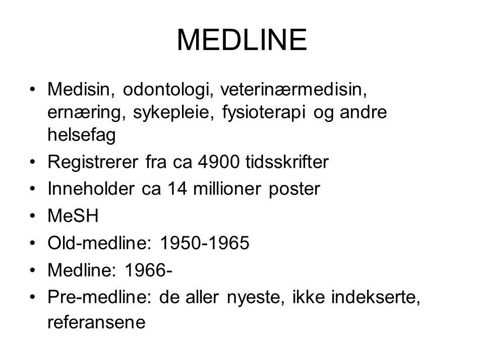 MEDLINE Medisin, odontologi, veterinærmedisin, ernæring, sykepleie, fysioterapi og andre helsefag. Registrerer fra ca 4900 tidsskrifter.