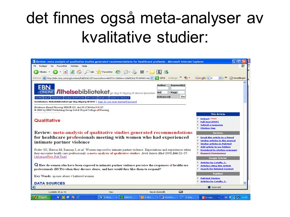 det finnes også meta-analyser av kvalitative studier: