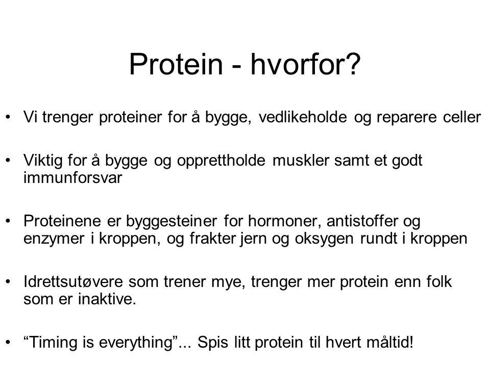 Protein - hvorfor Vi trenger proteiner for å bygge, vedlikeholde og reparere celler.