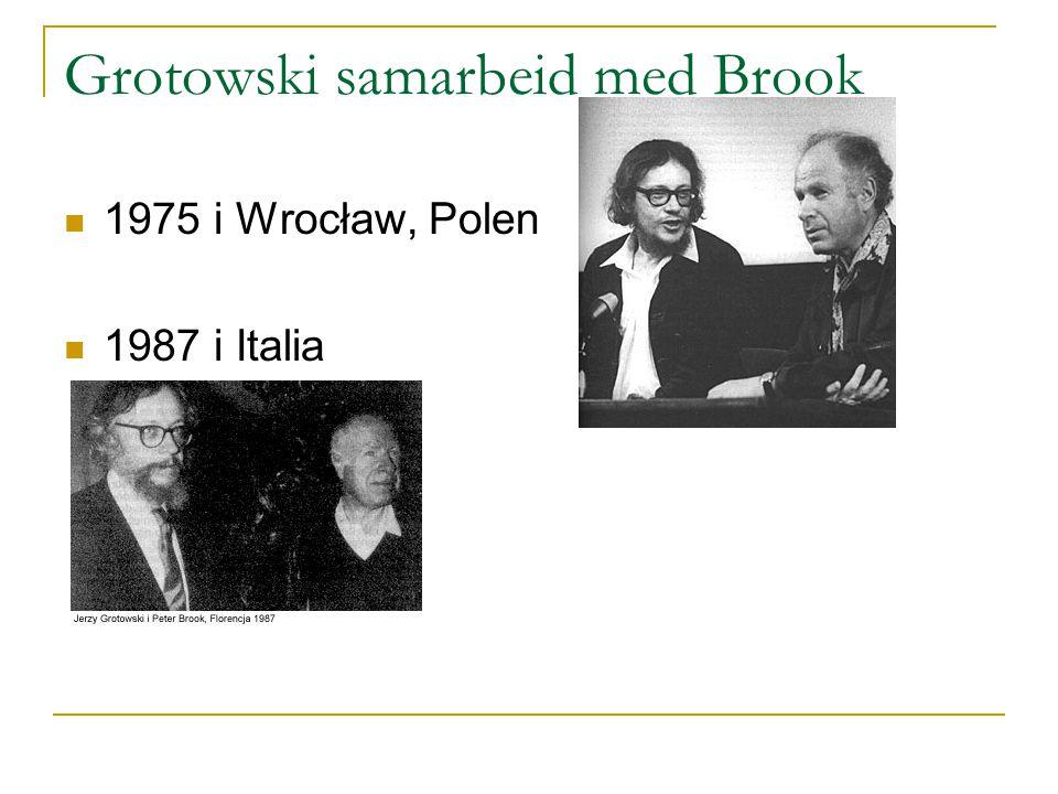 Grotowski samarbeid med Brook