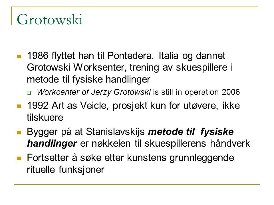 Grotowski 1986 flyttet han til Pontedera, Italia og dannet Grotowski Worksenter, trening av skuespillere i metode til fysiske handlinger.