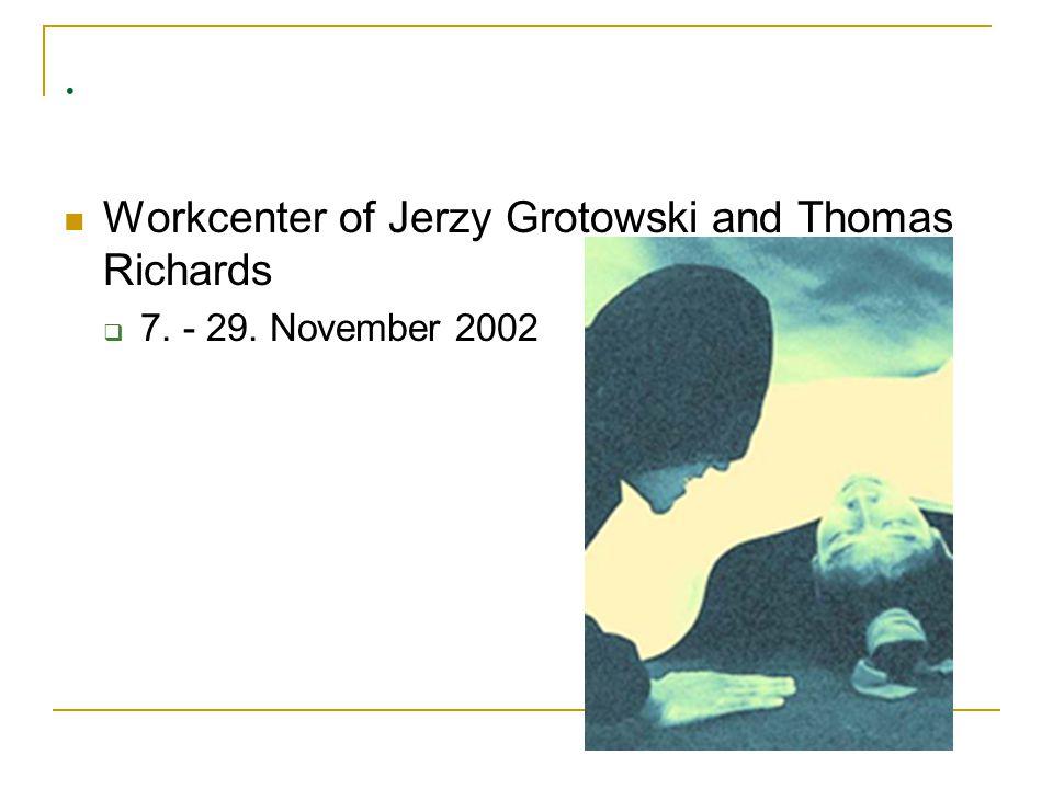 . Workcenter of Jerzy Grotowski and Thomas Richards