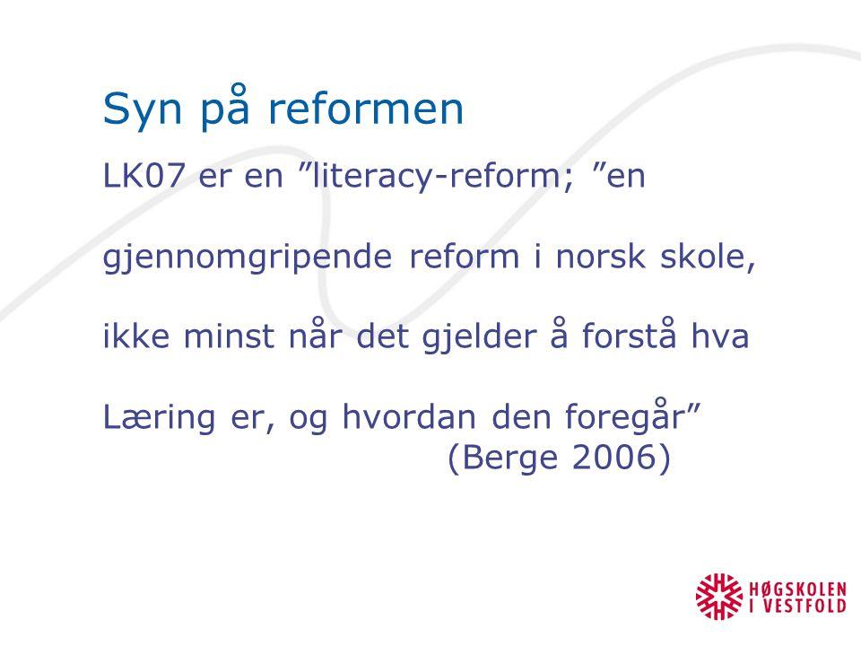 Syn på reformen LK07 er en literacy-reform; en