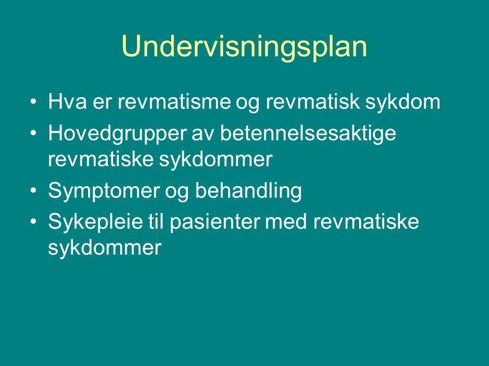 Undervisningsplan Hva er revmatisme og revmatisk sykdom