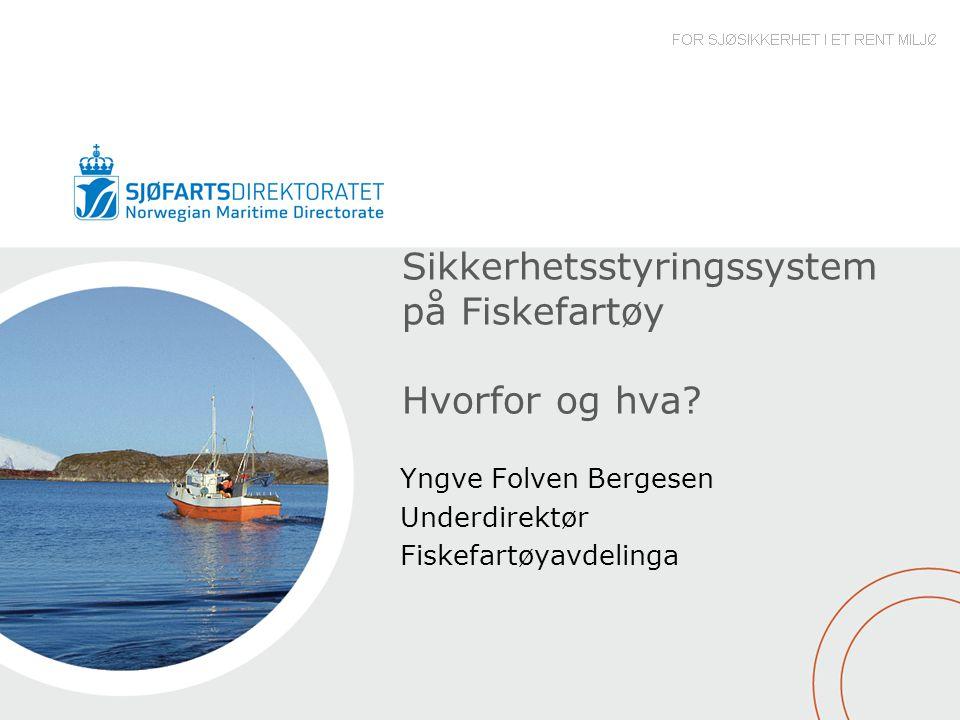 Sikkerhetsstyringssystem på Fiskefartøy Hvorfor og hva