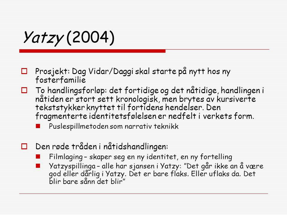 Yatzy (2004) Prosjekt: Dag Vidar/Daggi skal starte på nytt hos ny fosterfamilie.
