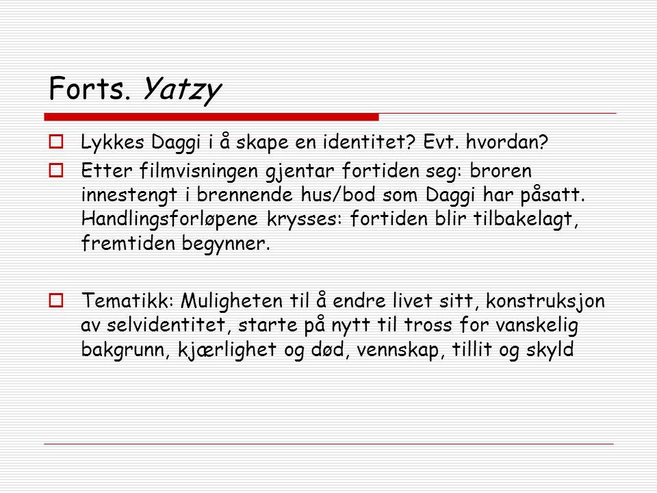 Forts. Yatzy Lykkes Daggi i å skape en identitet Evt. hvordan