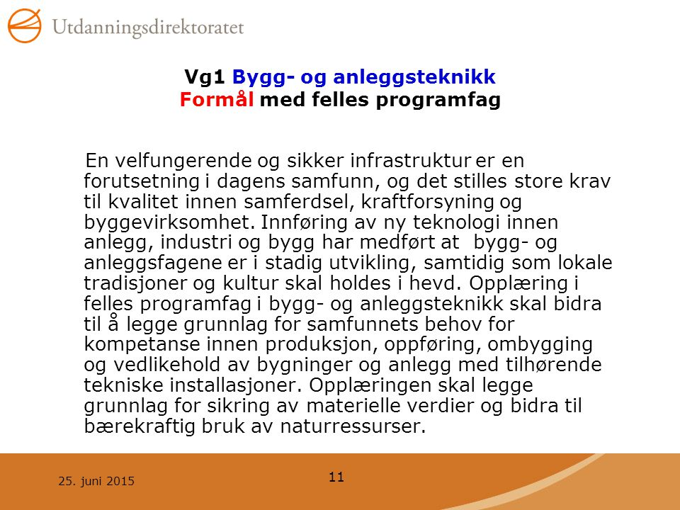 Vg1 Bygg- og anleggsteknikk Formål med felles programfag