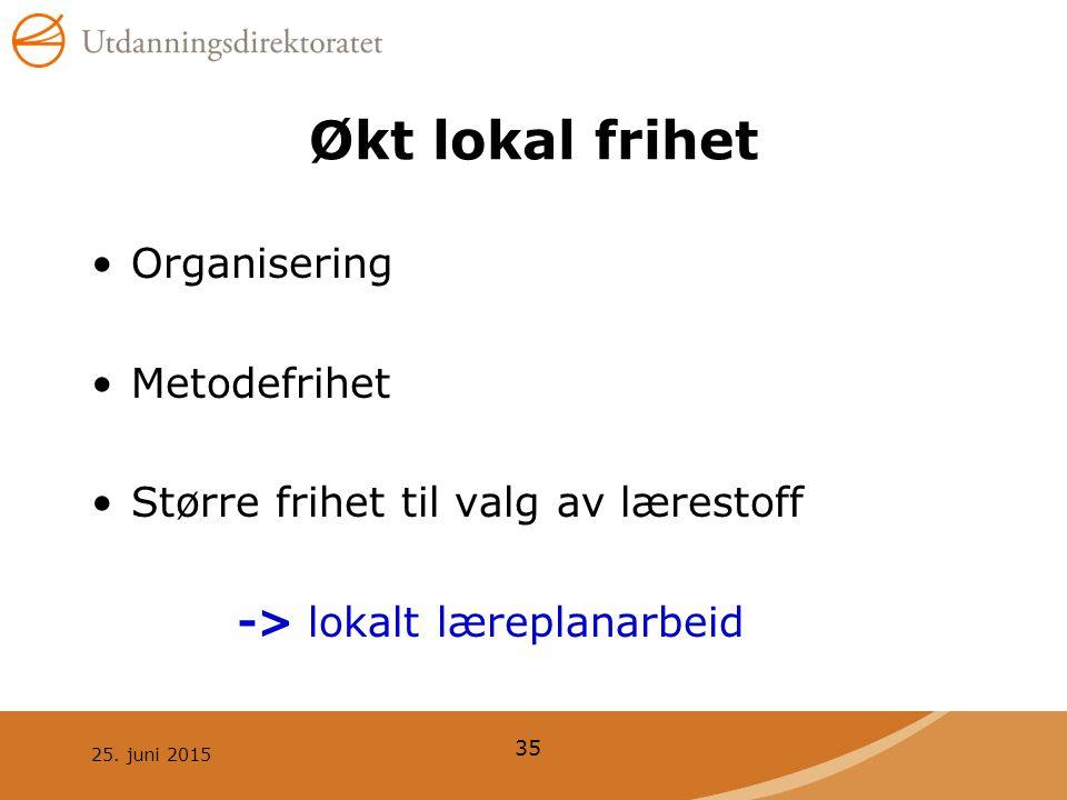 Økt lokal frihet Organisering Metodefrihet
